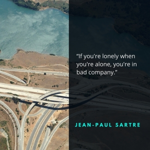 """If you're lonely when you're alone, you're in bad company."""