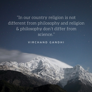 """In our country religion is not different from philosophy and religion & philosophy don't differ from science."""