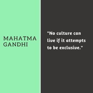 No culture can live if it attempts to be exclusive
