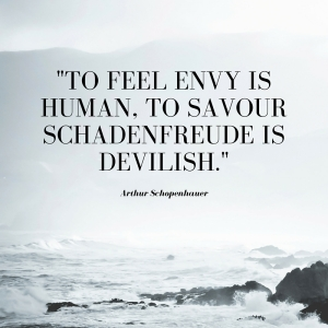 -To feel envy is human, to savour schadenfreude is devilish-