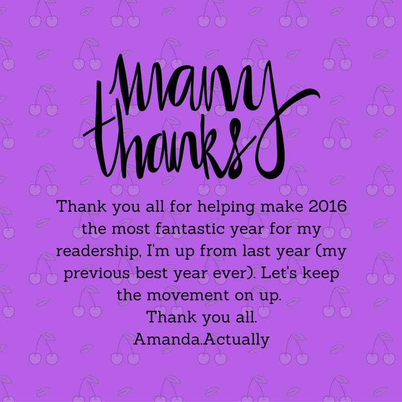 Thank you all for helping make 2016 the most fantastic year for my readership, I'm up from last year (my previous best year ever). Let's keep the movement on up. Thank you all.Amanda.Actually.png