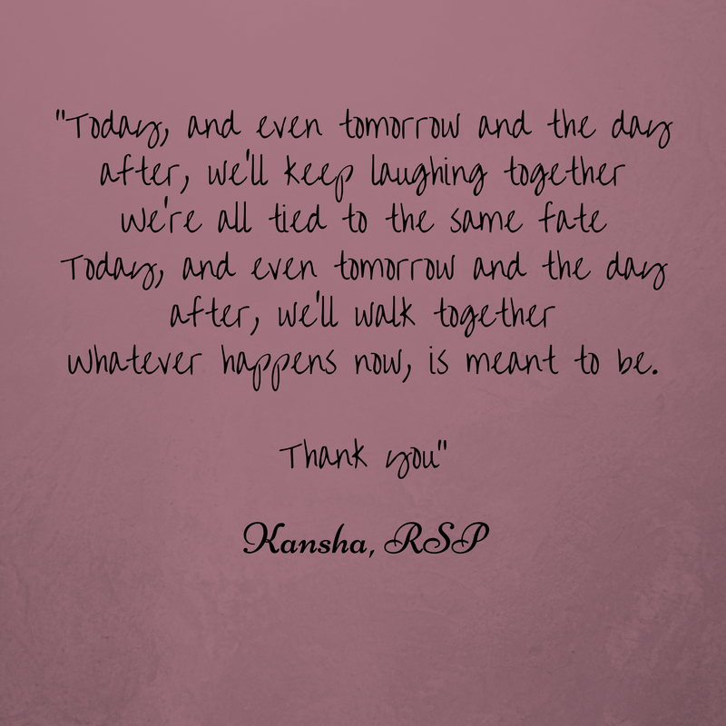 Today, and even tomorrow and the day after, we'll keep laughing togetherWe're all tied to the same fateToday, and even tomorrow and the day after, we'll walk togetherWhatever happens now, is meant to be.Thank you, Th.png
