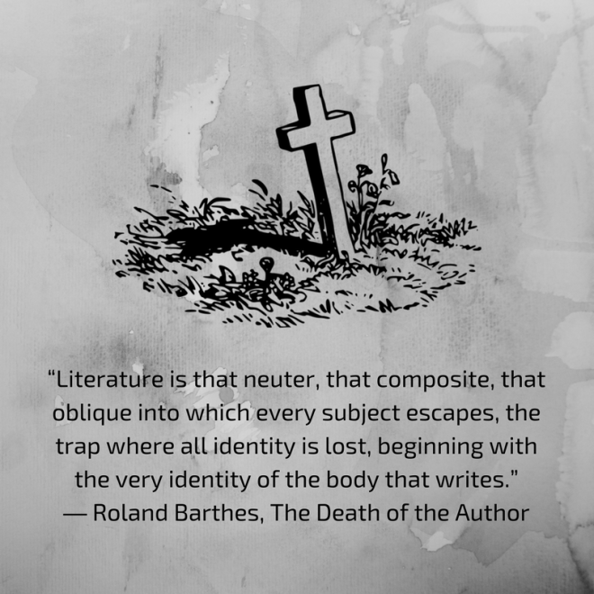 """Literature is that neuter, that composite, that oblique into which every subject escapes, the trap where all identity is lost, beginning with the very identity of the body that writes."" ― Roland Barthes, The Death o.png"