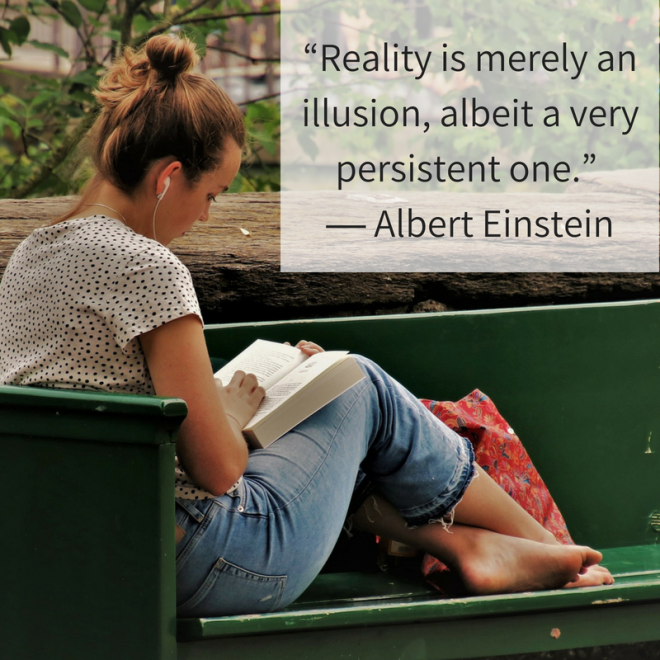 """Reality is merely an illusion, albeit a very persistent one."" ― Albert Einstein.png"